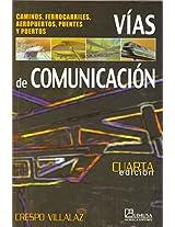 Vias De Comunicacion; Caminos, Ferrocarrilles, Aeropuertos, Puentes Y Puertos/ Ways of Communication ; Roads, railroad, Airports, Ports And Bridges: ... Roads, Railroads, Airports, Bridges and Ports