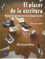 El Placer de la Escritura/ The Pleasure of Writing: Manual De Apropiacin De La Lengua Escrita