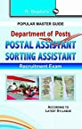 Department of Posts - Postal Assistant/Sorting Assistant Exam Guide: Recruitment Exam (Popular Master Guide)
