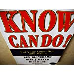 Know Can Do! Put Your Know-How Into Actions by Ken Blanchard ( MRP 250 )