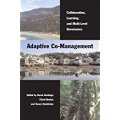 Adaptive Co-Management: Collaboration, Learning, and Multi-Level Governance (Sustainability &amp; the Environment)