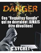 """DANGER : Ces """"Requêtes Google"""" qui ne devraient JAMAIS être dévoilées!"""