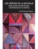 Los límites de la escuela. Educación, desigualdad y aprendizajes en México
