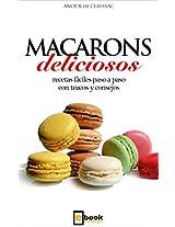 Macarons deliciosos: Recetas fáciles paso a paso con trucos y consejos (Spanish Edition)