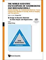 The World Scientific Encyclopedia of Nanomedicine and Bioengineering I: Nanotechnology for Translational Medicine: Tissue Engineering, Biological ... Frontiers in Nanobiomedical Research