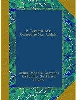 P. Terentii Afri Comoediae Sex: Adelphi