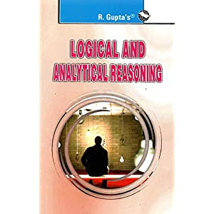 Logical and Analytical Reasoning (Useful for All Competitive Exams)