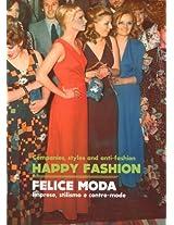 Happy Fashion - Companies, Styles and Anti-Fashion