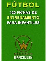 Fútbol. 120 fichas de entrenamiento para infantiles (Spanish Edition)