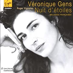 Veronique Gens - Nuit d'etoiles (Melodies Francaise)