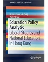 Education Policy Analysis: Liberal Studies and National Education in Hong Kong (SpringerBriefs in Education)