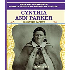 Cynthia Ann Parker: Comanche Captive (American Heroes)