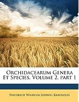 Orchidacearum Genera Et Species, Volume 2, Part 1