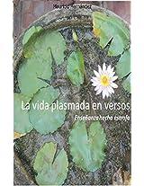 La vida plasmada en versos: Enseñanza hecha estrofa (Spanish Edition)