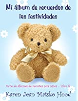 Mi álbum de recuerdos de las festividades para niños (Serie de álbumes de recortes para niños nº 5) (Spanish Edition)