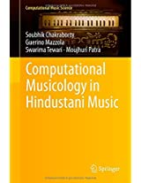 Computational Musicology in Hindustani Music (Computational Music Science)