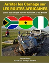 Arreter les Carnage sur les routes Africaines (French Edition)