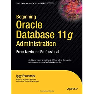 【クリックで詳細表示】Beginning Oracle Database 11g Administration: From Novice to Professional [ペーパーバック]