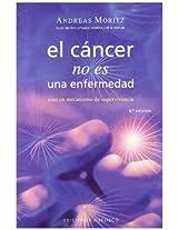 El cancer no es una enfermedad/ Cancer Is Not A Disease!: El cancer es un mecanismo de supervivencia/ Cancer is a Survival Mechanism