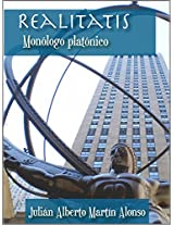 Realitatis. Monólogo platónico (Spanish Edition)