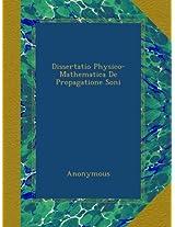 Dissertatio Physico-Mathematica De Propagatione Soni