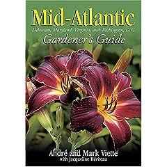 【クリックで詳細表示】Mid-Atlantic Gardener's Guide (Gardener's Guides): Andre Viette: 洋書