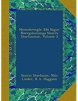 Heimskringla: Eða Sögur Noregskonunga Snorra Sturlusonar, Volume 3