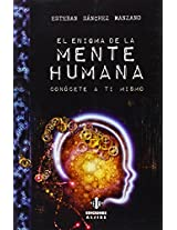 El enigma de la mente humana / The enigma of the human mind: Conocete a ti mismo
