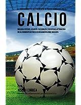 Il Programma Di Allenamento Di Forza Completo Per Il Calcio: Migliora Potenza, Velocita, Flessibilita E Resistenza Attraverso Un Allenamento Di Forza Ed Un'alimentazione Adeguata