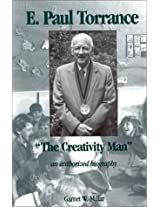 "E.Paul Torrance: ""The Creativity Man"" - An Authorized Biography (Creativity Research)"