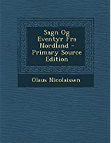 Sagn Og Eventyr Fra Nordland - Primary Source Edition