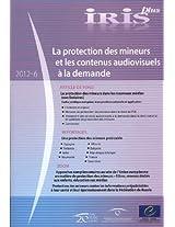 Iris Plus 2012-6: La Protection des mineurs et les contenus audiovisuels a la demande (Observatoire Européen De L'audiovisuel)