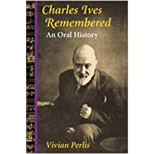 《Charles Ives Remembered: An Oral History》の商品写真