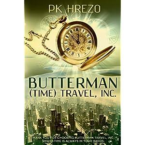 Butterman (Time) Travel, Inc.: Volume 1 (Butterman Travel, Inc.)