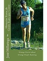 Historias Raras de Gente Rara que Corre: Strange Stories about Strange People Running (Spanish Edition)