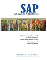 SAP Hardware Solutions: Servers, Storage, and Networks for mySAP.com (Hewlett-Packard Professional Books)