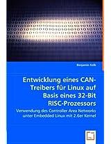 Entwicklung eines CAN-Treibers für Linux auf Basis eines 32-Bit RISC-Prozessors: Verwendung des Controller Area Networks unter Embedded Linux mit 2.6er Kernel