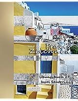 Praxis Zeichnen - XL Übungsbuch 27: Insel Santorini: Volume 27