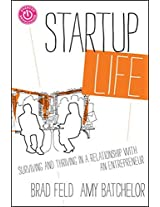 Startup Life: Surviving and Thriving in a Relationship with an Entrepreneur (Startup Revolution)