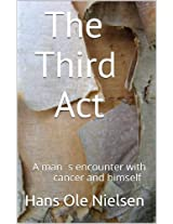 The Third Act: A manŽs encounter with cancer and himself