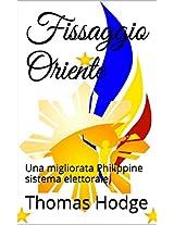 Fissaggio Oriente: Una migliorata Philippine sistema elettorale (Italian Edition)