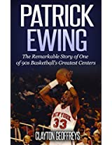Patrick Ewing: The Remarkable Story of One of 90s Basketball's Greatest Centers