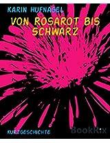 Von Rosarot bis Schwarz