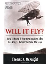 Will It Fly? How to Know if Your New Business Idea Has Wings...Before You Take the Leap (Financial Times Prentice Hall Books)