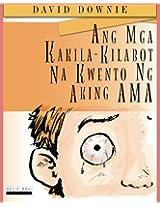 Ang Mga Kakila-Kilabot Na Kwento Ng Aking Ama (Filipino Edition)