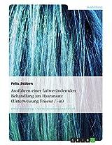 Ausführen einer farbverändernden Behandlung am Haaransatz (Unterweisung Friseur / -in)