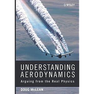 【クリックで詳細表示】Understanding Aerodynamics: Arguing from the Real Physics (Aerospace Series): Doug McLean: 洋書