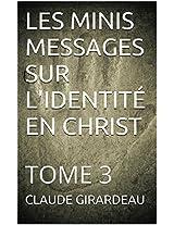 LES MINIS MESSAGES SUR L'IDENTITÉ EN CHRIST: TOME 3 (French Edition)