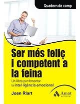 Ser més feliç i competent a la feina: Un llibre per fomentar la intel·ligència emocional (Catalan Edition)
