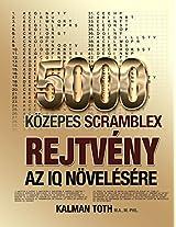 5000 Kozepes Scramblex Rejtveny Az IQ Novelesere: Volume 2 (Hungarian Iq Boost Puzzles)